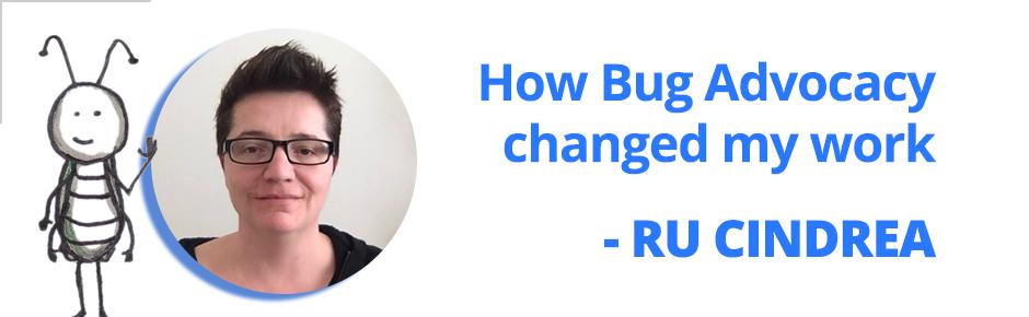 Ru Cindrea's testimonial on Bug Advocacy